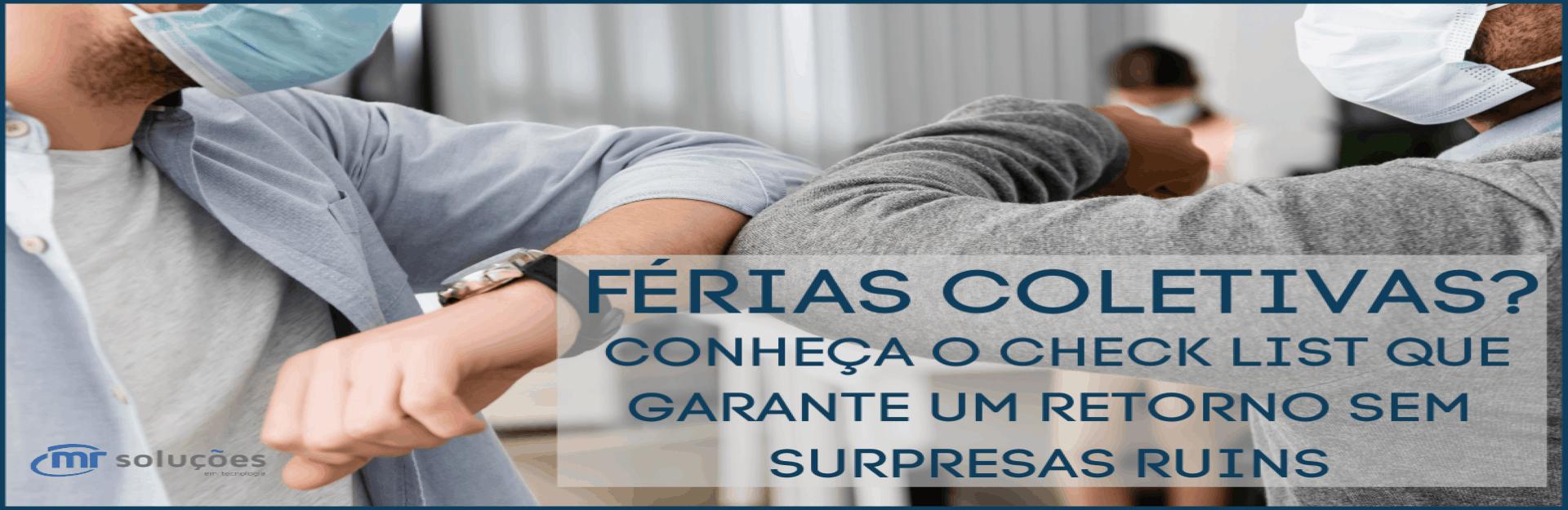 Read more about the article FÉRIAS COLETIVAS? CONHEÇA O CHECK LIST QUE GARANTE UM RETORNO SEM SURPRESAS RUINS